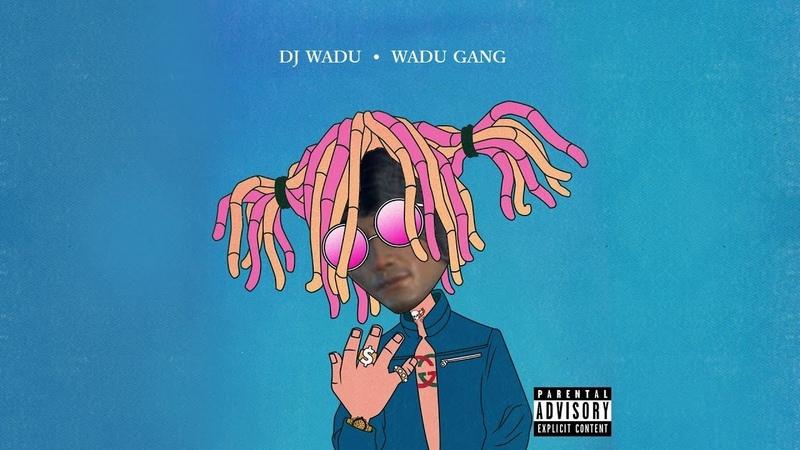 Wadu Hek - Wadu Gang [Gucci Gang Remix]