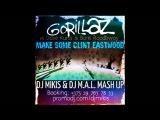 Gorillaz vs Dave Kurtis &amp Boris Roodbwoy - Make Some Clint Eastwood (DJ Mikis &amp DJ M.A.L. Mash Up)