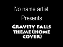 Gravity Falls (Home cover)