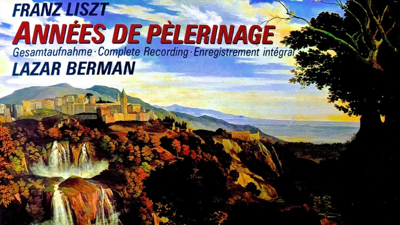 Liszt - Années de Pèlerinage_Complete (recording of the Century Lazar Berman)