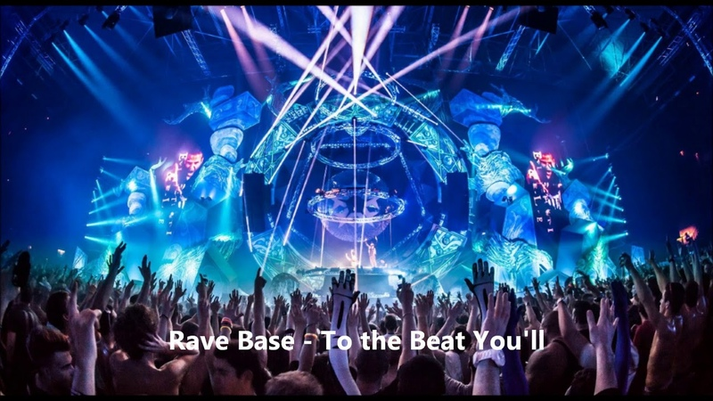Rave Base - To the Beat Youll