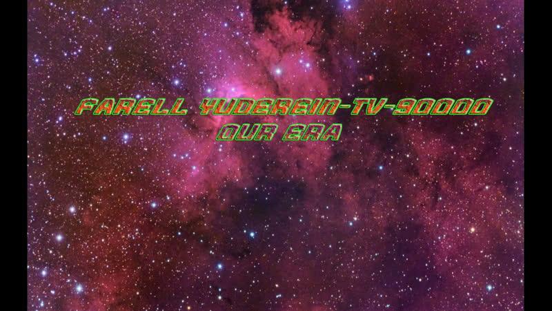 Farell-Yuderein Tv--Our-Era - live