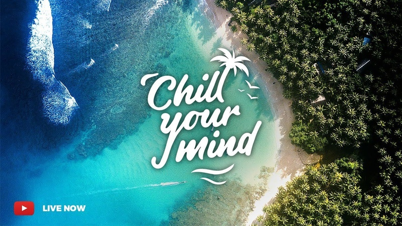 ChillYourMind Radio • 24/7 Music Live Stream   Deep Tropical House   Chill Music, Dance Music, EDM