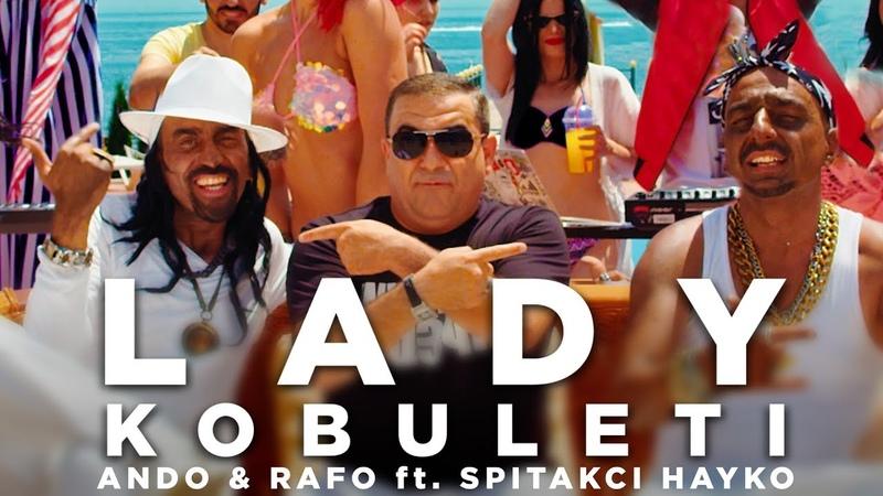LADY KOBULETI - Ando and Rafo ft. Spitakci Hayko [DEPUTATI SHOW 3] [NEW AUGUST 2018] 4K