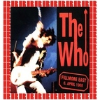 The Who альбом Live At Fillmore East, New York City, USA, April 6th, 1968 (Bonus Track Edition)