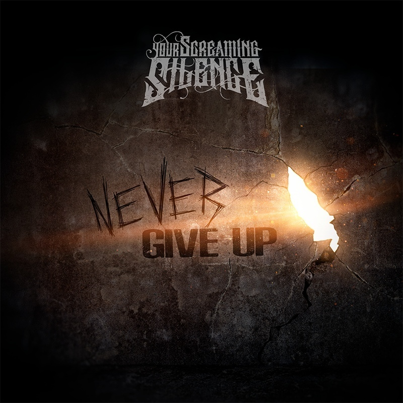 Your Screaming Silence - Never Give Up (Single)