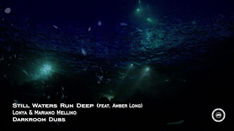Lonya Mariano Mellino feat Amber Long - Still Waters Run - Deep Official Teaser - Darkroom Dubs
