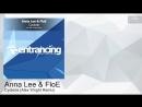 Anna Lee FloE - Cyclone (Alex Wright Remix) [Entrancing Music]