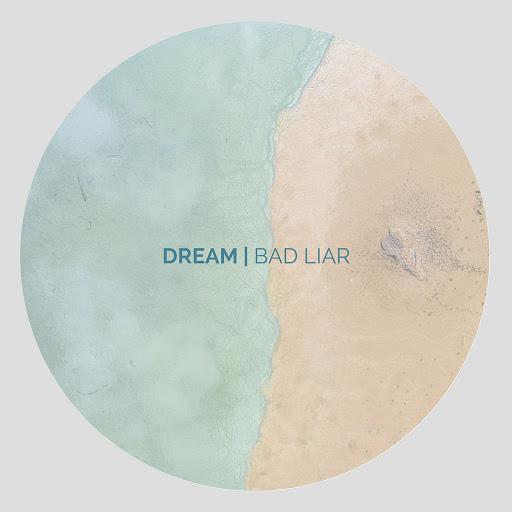 Dream альбом Bad Liar