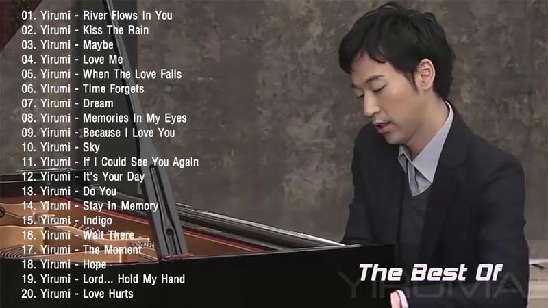 The Best Of YIRUMA Yirumas Greatest Hits ~ Best Piano (HDHQ)