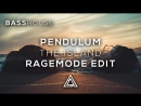 Pendulum - The Island (Skrillex Remix) [RageMode Edit]