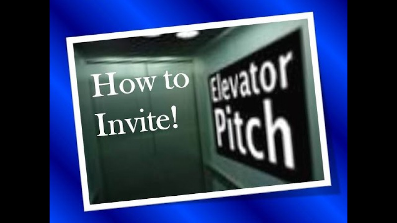 How to Invite / Elavator Pitch