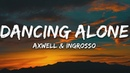 Axwell Λ Ingrosso – Dancing Alone (Lyrics) feat. RØMANS