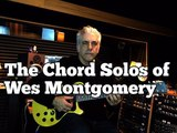 The Chord Solos of Wes Montgomery - Techniques and Concepts