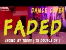 STORM KIDS | ZHU - Faded | DANCE COVER | Choreo by Teddy