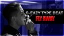 G-Eazy Type Beat 2018 - Fly Away Free Type Beat Instrumental 2018