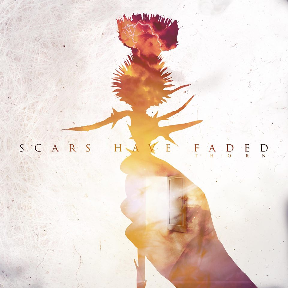 Scars Have Faded - Thorn [single] (2017)