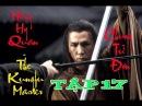 Chung Tử Đơn Anh Hùng Hồng Hy Quan Tập 17 The Kungfu Master Donnie Yen 2014
