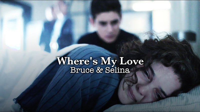 Bruce and Selina - Where's My Love {5.02}