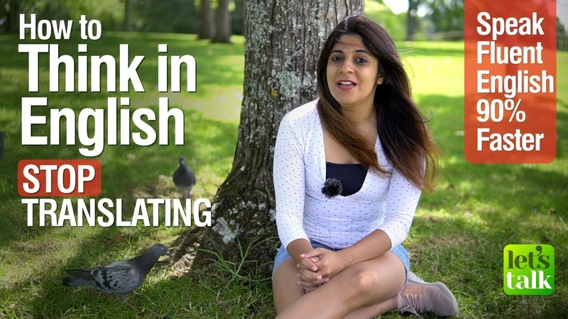 Learn how to think in English and STOP Translating Speak fluent English 90% faster