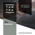 Space Fusion - Tantra Podcast #006 www.space-fusion.com