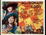 The Girl of the Golden West (1938) Jeanette MacDonald, Nelson Eddy, Walter Pidgeon