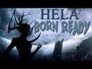 Hela Odinsdottir The Goddess Of Death Born Ready