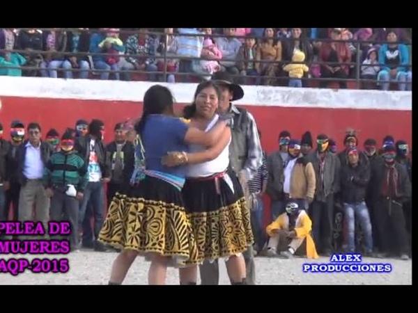 Takanakuy Pelea de Mujeres Chumbivilcas 2016 Cusco Producciones 2016
