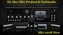 Dj Alex Mix Project Estimado - Mix New - 2018