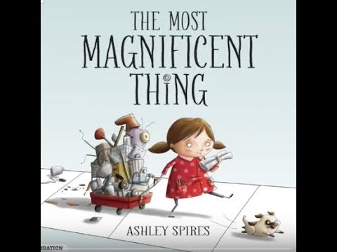The Most Magnificent Thing by Ashley Spires (Author)