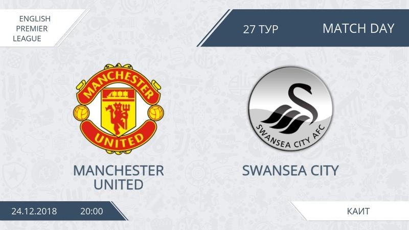 AFL18. England. Premier League. Day 27. Manchester United - Swansea City