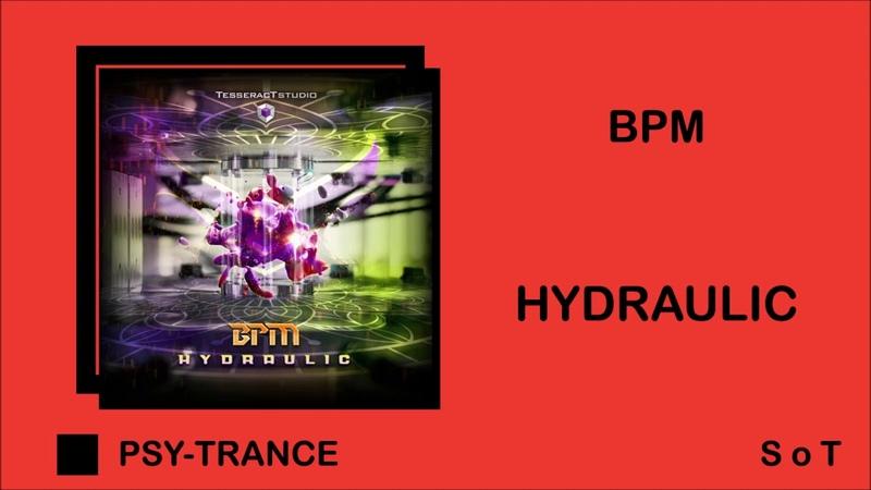 BPM - Hydraulic (Extended Mix) [TesseracTstudio]