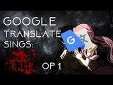 Google Translate Sings Mirai Nikki OP 1 - Kuusou Mesorogiwi