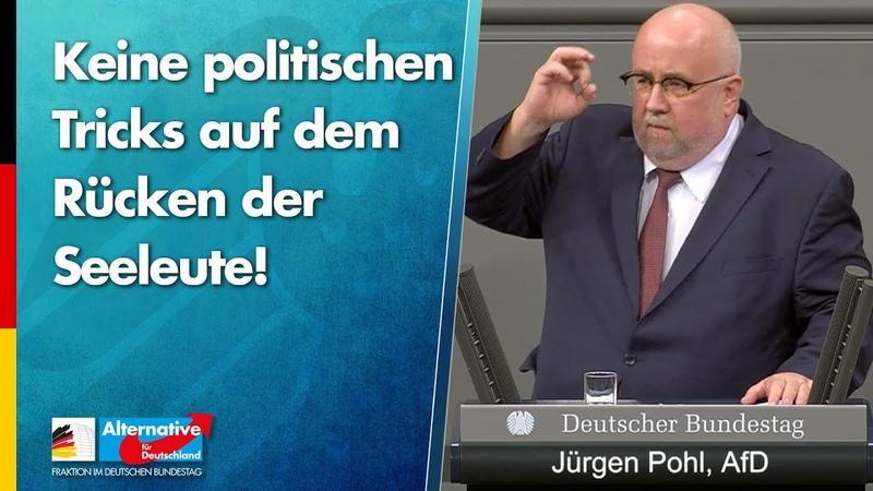 Keine politischen Tricks auf dem Rücken der Seeleute! - Jürgen Pohl - AfD-Fraktion