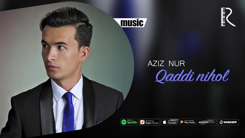 Aziz Nur - Qaddi nihol | Азиз Нур - Кадди нихол (music version)