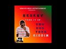 REZERV TEAR IT UP UNO DOS TRES RIDDIM SERIOUS MEDZ ENTERTAINMENT