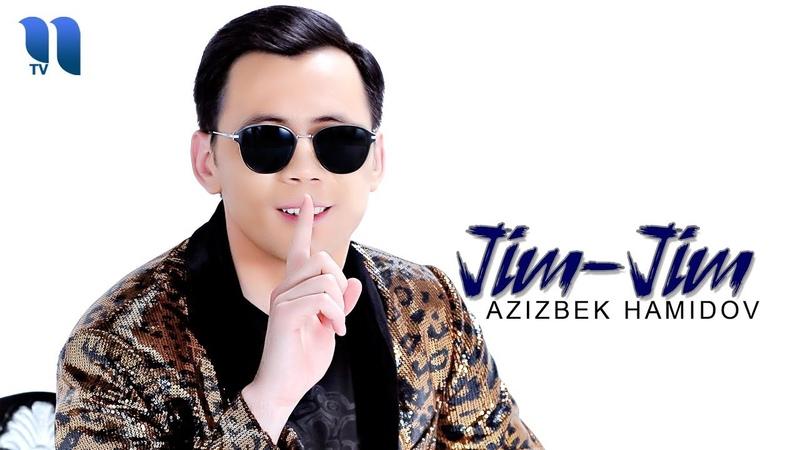 Azizbek Hamidov - Jim - jim   Азизбек Хамидов - Жим -жим (music version)