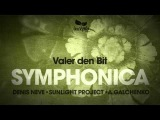 Valer den Bit - Symphonica (Sunlight Project Remix)