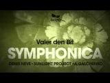 Valer den Bit - Symphonica (Sunlight Project Remix)