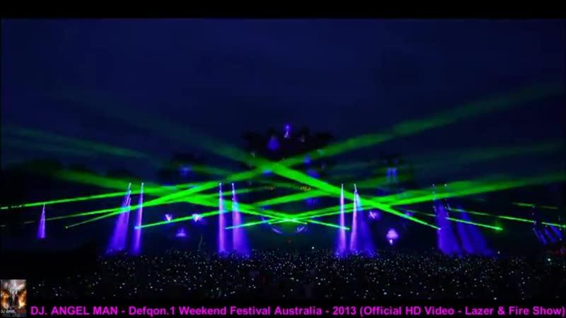 DJ. ANGEL MAN - Defqon.1 Weekend Festival Australia - 2013 (Official HD Video - Lazer Fire Show)