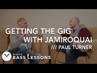 Paul Turner - Getting the gig with Jamiroquai /// Scott's Bass Lessons