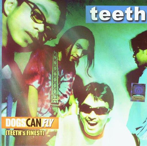 Teeth альбом Dogs Can Fly (Teeth's Finest)