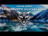 Travis Scott - Goosebumps (NGHTMRE Remix) [BASS BOOSTED]