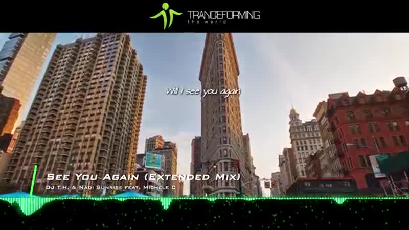 DJ T.H. Nadi Sunrise feat. Michele C - See You Again (Extended Mix) [Lyrics] [Music Video] [AVA]