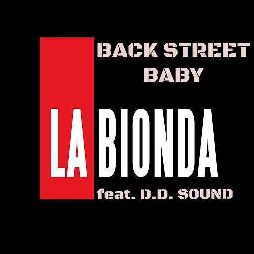 LA BIONDA альбом Back Street Baby (feat. D.D. Sound)