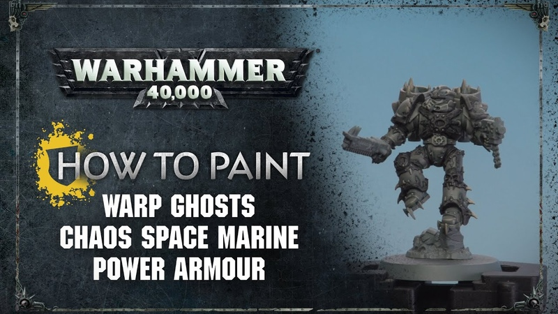 How to Paint Warp Ghosts Chaos Space Marine Power Armour