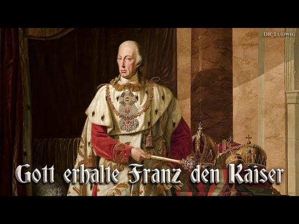 Gott erhalte Franz den Kaiser ♔ [Imperial anthem][ english translation]