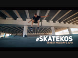 Skatekos || Street holidays 2018