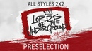 ALL STYLES 2X2 PRESELECTION LORDS OF THE UNDERGROUND 3