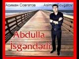 Abdulla Isgenderli ft Anar Masalli-Naz neye lazimdi(2014) (МЕЙХАНА,MEYXANA,QEZEL,DEYISME,SEIR, REVAYET,TERIF,DUET,TOYU,YENI,MAHNI,MUGAM,2014)